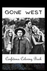 Confidence Coloring Book: Gone West Inspired Designs For Building Self Confidence And Unleashing Imagination Cover Image