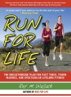 Run for Life: The Anti-Aging, Anti-Injury, Super-Fitness Plan to Keep You Running to 100 Cover Image