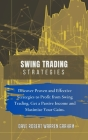 Swing Trading Strategies: Discover Proven and Effective Strategies to Profit from Swing Trading, Get a Passive Income and Maximize Your Gains. Cover Image