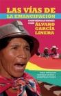 Las Vías de Emancipación En Bolivia: Conversaciones Con Alvaro Garcia Linera (Contexto Latinoamericano) Cover Image