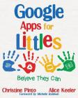 Google Apps for Littles: Believe They Can Cover Image
