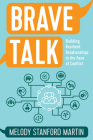 Brave Talk: Building Resilient Relationships in the Face of Conflict Cover Image