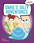 Snail's Silly Adventures: Snail Has Lunch; Snail Finds a Home Cover Image