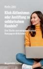Klick-Aktionismus oder Anstiftung zu solidarischem Handeln?: Eine Studie zum europapolitischen Kampagnen-Aktivismus Cover Image