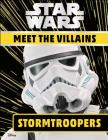 Star Wars Meet the Villains Stormtroopers Cover Image
