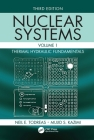 Nuclear Systems Volume I: Thermal Hydraulic Fundamentals, Third Edition Cover Image