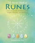 The Nordic Book of Runes: Learn to use this ancient code for insight, direction, and divination Cover Image
