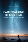 Faithwalking in our Time: A Parent's Walk Through Hell and Back Cover Image