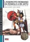 L'esercito romano da Romolo a re Artù: vol.1: da Romolo all'avvento di Ottaviano, VIII sec. fine I sec. Cover Image