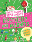Electricity and Magnets (Simple Science Experiments) Cover Image