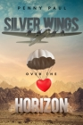 Silver Wings Over The Horizon Cover Image