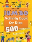 Jumbo Activity Book for Kids Ages 4-8: 500 Different Activities Cover Image