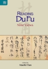 Reading Du Fu: Nine Views Cover Image