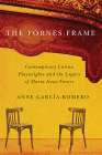 The Fornes Frame: Contemporary Latina Playwrights and the Legacy of Maria Irene Fornes Cover Image