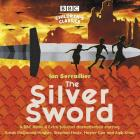 The Silver Sword: A BBC Radio Full-Cast Dramatisation Cover Image