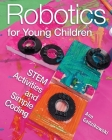 Robotics for Young Children: Stem Activities and Simple Coding Cover Image