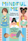 Mindful Me: Mindfulness and Meditation for Kids Cover Image