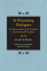 St Petersburg Dialogues: Or Conversations on the Temporal Government of Providence Cover Image