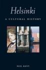 Helsinki: A Cultural History (Interlink Cultural Histories) Cover Image
