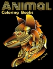 Animal Coloring Books for funny Boy: Cool Adult Coloring Book with Horses, Lions, Elephants, Owls, Dogs, and More! Cover Image