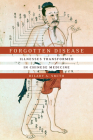 Forgotten Disease: Illnesses Transformed in Chinese Medicine (Studies of the Weatherhead East Asian Institute) Cover Image