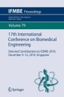 17th International Conference on Biomedical Engineering: Selected Contributions to Icbme-2019, December 9-12, 2019, Singapore (Ifmbe Proceedings #79) Cover Image