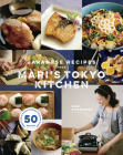 Japanese Recipes from Mari's Tokyo Kitchen Cover Image