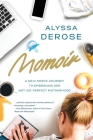 Momoir: A New Mom's Journey to Embracing Her Not-So-Perfect Motherhood Cover Image