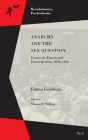 Anarchy and the Sex Question: Essays on Women and Emancipation, 1896–1926 (Revolutionary Pocketbooks) Cover Image