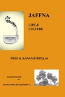Jaffna: LIFE and CULTURE Cover Image