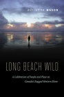 Long Beach Wild: A Celebration of People and Place on Canada's Rugged Western Shore Cover Image