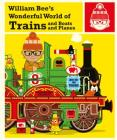 William Bee's Wonderful World of Trains and Boats and Planes Cover Image