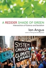 A Redder Shade of Green: Intersections of Science and Socialism Cover Image