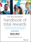The Worldatwork Handbook of Total Rewards: A Comprehensive Guide to Compensation, Benefits, HR & Employee Engagement Cover Image