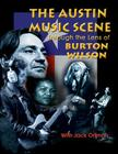 Austin Music Scene: Through the Lens of Burton Wilson Cover Image