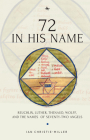 72 in His Name: Reuchlin, Luther, Thenaud, Wolff and the Names of Seventy-Two Angels Cover Image