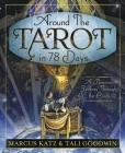 Around the Tarot in 78 Days: A Personal Journey Through the Cards Cover Image