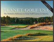 Planet Golf USA: The Definitive Reference to Great Golf Courses in America, Revised Edition Cover Image