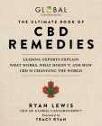 The Ultimate Book of CBD Remedies: Leading Experts Explain What Works, What Doesn't, and How CBD is Changing the World Cover Image