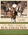 The Rider's Guide to Real Collection: Achieve Willingness, Balance and the Perfect Frame with Performance Horses Cover Image