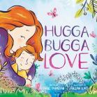 Hugga Bugga Love (Mini Bee Board Books) Cover Image