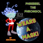 Phrebbel The Phrongol Wears A Mask Cover Image