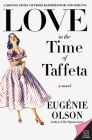 Love in the Time of Taffeta Cover Image