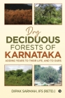 Dry Deciduous Forests of Karnataka - Adding Years to Their Life, and to Ours Cover Image