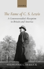The Fame of C. S. Lewis: A Controversialist's Reception in Britain and America Cover Image