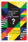 What Does It Mean to Be Welcoming?: Navigating Lgbt Questions in Your Church Cover Image