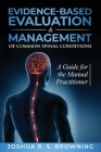 Evidence-Based Evaluation & Management of Common Spinal Conditions: A Guide for the Manual Practitioner Cover Image