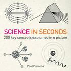 Science in Seconds: 200 Key Concepts Explained in an Instant Cover Image