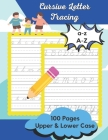 Cursive Letter Tracing: A Beginner's Practice Book For Writing The Cursive Letters, Uppercase Cursive Alphabet, Cursive Alphabet Lowercase Cover Image