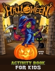 Happy Halloween Activity Book for Kids Ages 9-12: A Scary Fun Workbook For Halloween Learning, Costume Party Coloring, Puzzles, Mazes, Word Search and Cover Image